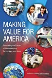 img - for Making Value for America: Embracing the Future of Manufacturing, Technology, and Work book / textbook / text book