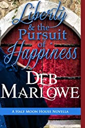 Liberty and the Pursuit of Happiness: A Half Moon House Novella (Half Moon House Series Book 3)
