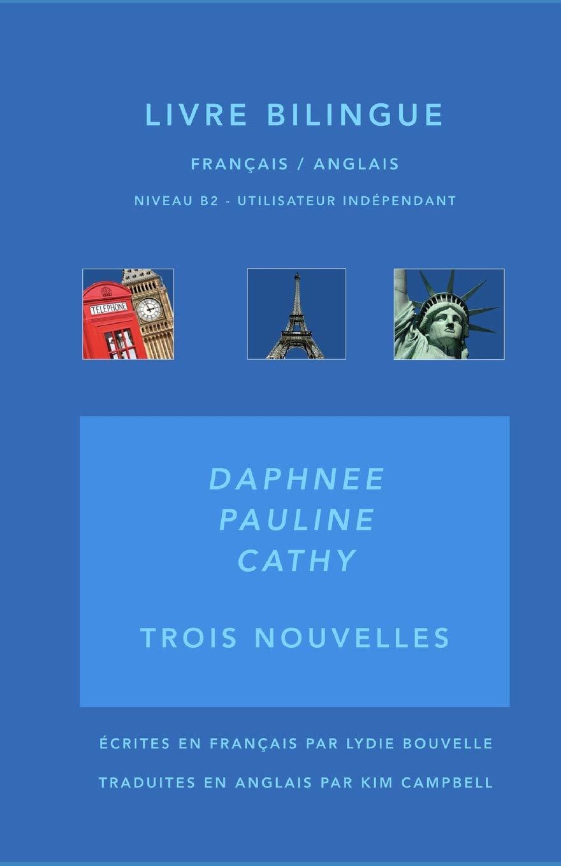 Daphnee Pauline Cathy Livre Bilingue Francais Anglais