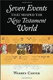 Seven Events That Shaped the New Testament World, Carter, Warren, 0801039169