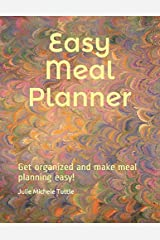 Easy Meal Planner: Get organized and make meal planning easy! (MP) Paperback