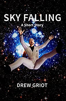 Sky Falling (A Short Story) by [Griot, Drew]