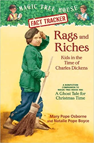 Rags and Riches: Kids in the Time of Charles Dickens: A Nonfiction Companion to a Ghost Tale for Christmas Time (Magic Tree House Fact Tracker)