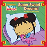 Super Sweet Dreams!: A Lift-the-Flap Story (Ni Hao, Kai-lan)