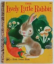 The lively little rabbit (A Little golden…