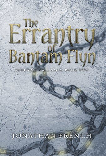 The Errantry of Bantam Flyn (The Autumn's Fall Saga Book 2)