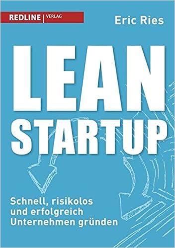 Cover des Buchs: Lean Startup: Schnell, risikolos und erfolgreich Unternehmen gründen