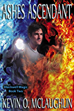 Ashes Ascendant (Blackwell Magic Book 2)