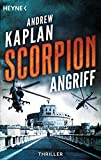 Scorpion: Angriff: Thriller - (Scorpion-Serie, Band 1)