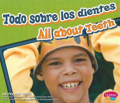 Todo sobre los dientes/ All About Teeth (Dientes Sanos/ Healthy Teeth) (Spanish Edition) (Multilingual Edition)