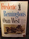 Frederic Remington's Own West, Remington, Frederic, 0883940051