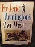 Frederic Remington's Own West, Remington, Frederic, 0883940051