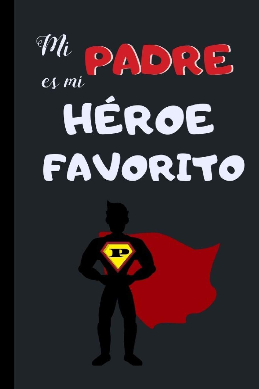 MI PADRE ES MI HEROE FAVORITO: CUADERNO 6