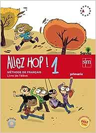 Allez Hop! 1: livre de l'élève. Primaria. Savia
