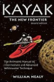 Kayak: The New Frontier: The Animated Manual of Intermediate and Advanced...