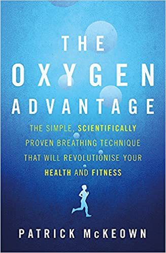 Amazon | The Oxygen Advantage: The simple, scientifically proven breathing  technique that will revolutionise your health and fitness | McKeown,  Patrick | Sleep Disorders