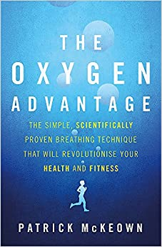 Book's Cover of The Oxygen Advantage: The simple, scientifically proven breathing technique that will revolutionise your health and fitness (Inglés) Tapa blanda – 15 septiembre 2015