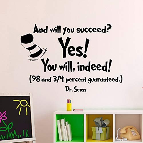 Wall Decal Decor Dr Seuss Quotes and Will You Succeed Yes You Will Indeed- Dr Seuss Nursery Kids Vinyl Wall Art Classroom Decor Graduation Gift Made in USA Vinyl]()