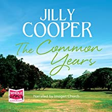 The Common Years Audiobook by Jilly Cooper Narrated by Imogen Church