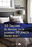 30 façons de dresser un lit pendant 30 jours