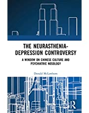The Neurasthenia-Depression Controversy: A Window on Chinese Culture and Psychiatric Nosology