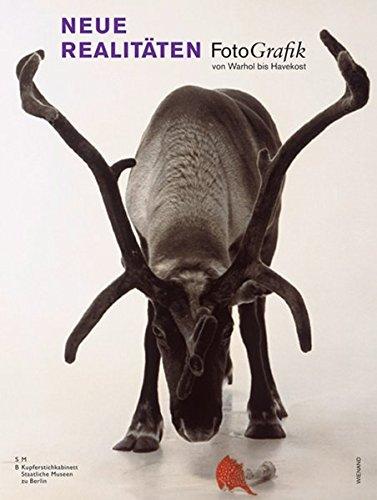 Neue Realitäten: FotoGrafik von Warhol bis Havekost