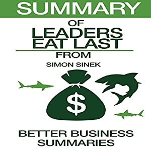 Summary of Leaders Eat Last from Simon Sinek Audiobook