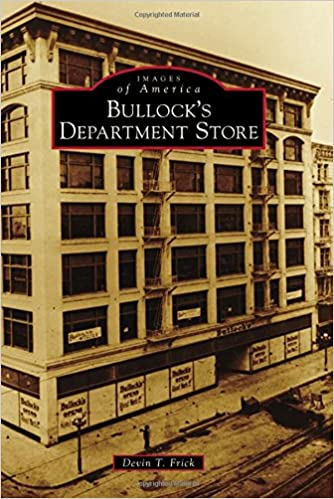 Bullocks Department Store (Images of America): Amazon.co.uk: Devin T Frick: 9781467132961: Books