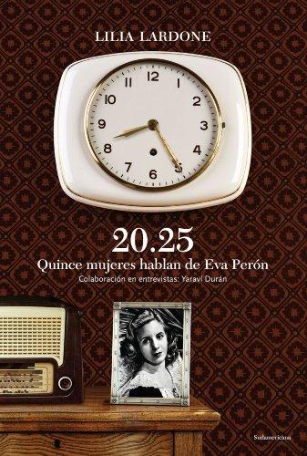 Descargar Libro 20.25 Quice Mujeres Hablan De Eva Perón Lilia Lardone