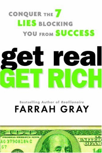 Download Get Real, Get Rich: Conquer the 7 Lies Blocking You from Success PDF