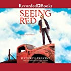 Seeing Red Audiobook by Kathryn Erskine Narrated by Michael Bakkensen