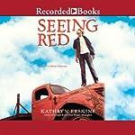 Seeing Red | Kathryn Erskine