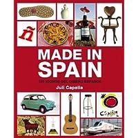 Made in Spain: 101 iconos del diseno espanol/ 101 Icons Of The Spanish Design (Spanish Edition)