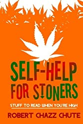 Self-help for Stoners: Stuff to Read When You're High