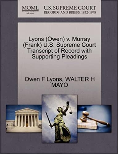 Lyons (Owen) v. Murray (Frank) U.S. Supreme Court Transcript of Record with Supporting Pleadings