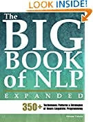 #5: The Big Book of NLP, Expanded: 350+ Techniques, Patterns & Strategies of Neuro Linguistic Programming