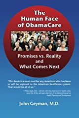 The Human Face of Obamacare: Promises vs. Reality and What Comes Next