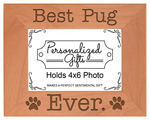 ThisWear Dog Lover Gifts Best Pug Ever Natural Wood Engraved 4x6 Landscape Picture Frame - Pug Wood