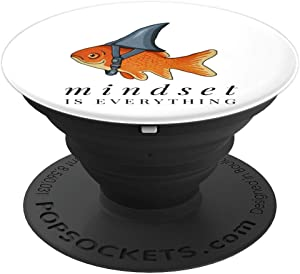 Mindset Motivational quote Cute Goldfish Shark PopSockets Grip and Stand for Phones and Tablets
