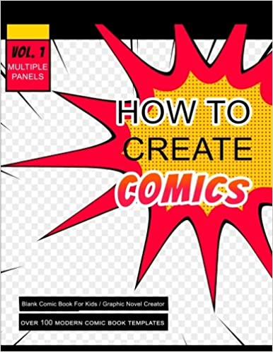 How To Create Comics Over 100 Modern Comic Book Templates
