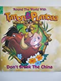 img - for Don't Break the China/'Round the World With Timon & Pumbaa (Puffy Cover Storybook) book / textbook / text book