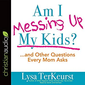 Am I Messing Up My Kids? Audiobook