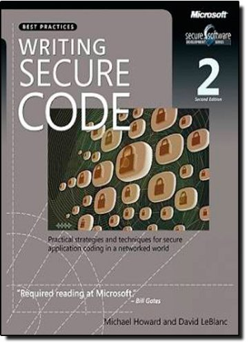 Writing Secure Code: Practical Strategies and Proven Techniques for Building Secure Applications in a Networked World (Developer Best Practices) by Microsoft