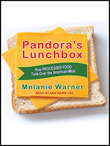 Pandora's Lunchbox: How Processed Food Took Over the American Meal by Tantor Audio