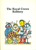 The Royal Crown Robbery, Irene Schultz, 0865928851