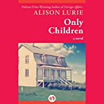 Only Children: A Novel | Alison Lurie