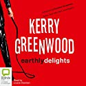 Earthly Delights: Corinna Chapman Mysteries, Book 1 Audiobook by Kerry Greenwood Narrated by Louise Siversen