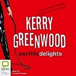 Earthly Delights: Corinna Chapman Mysteries, Book 1 | Kerry Greenwood