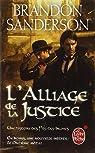 L'Alliage de la justice : Une histoire des Fils-des-brumes par Sanderson