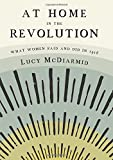 At Home in the Revolution: What Women Said and Did in 1916